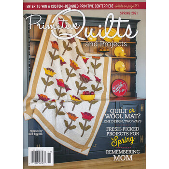 Primitive Quilts and Projects - Spring 2021 Magazine