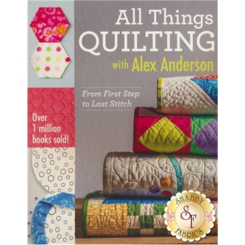 All Things Quilting Alex Anderson Book