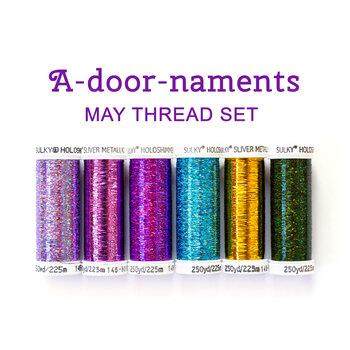A-door-naments - May - 6pc Thread Set