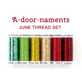 A-door-naments - June - 6pc Thread Set