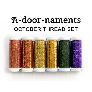 A-door-naments - October - 6pc Thread Set