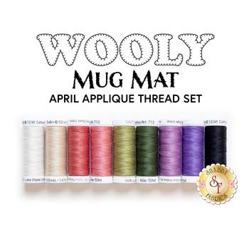 Wooly Mug Mat Series - April - 9pc Applique Thread Set